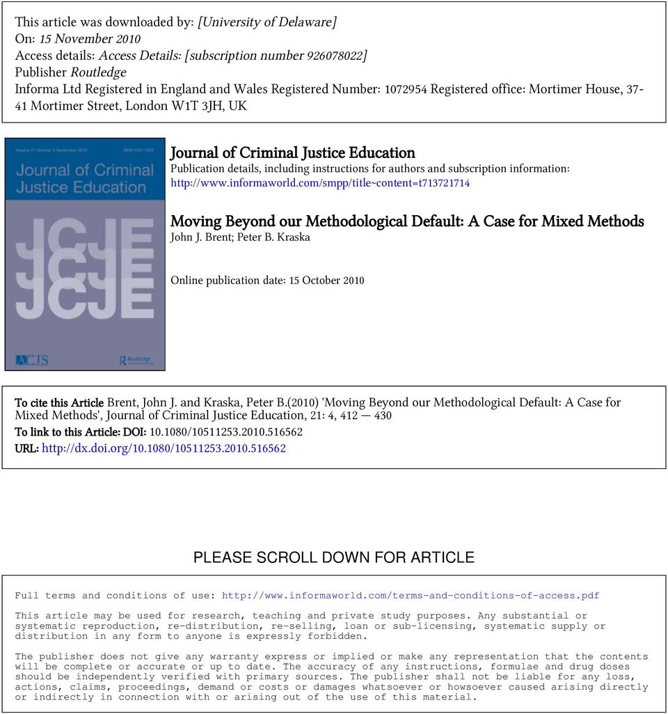 authors and subscription information: http://www.informaworld.com/smpp/title~content=t713721714 Moving Beyond our Methodological Default: A Case for Mixed Methods John J. Brent; Peter B.