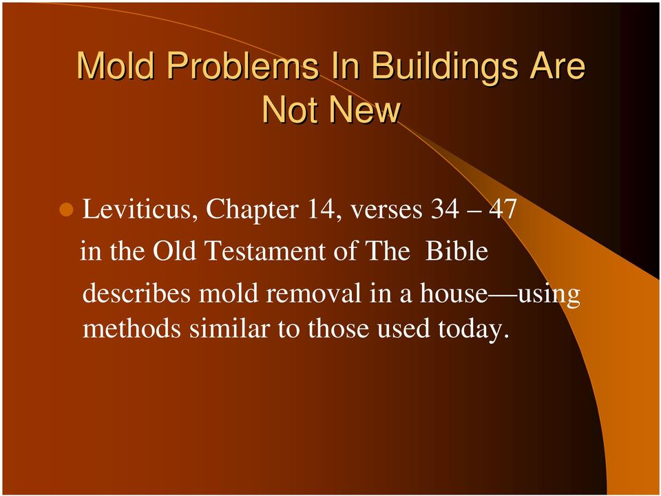 Testament of The Bible describes mold removal