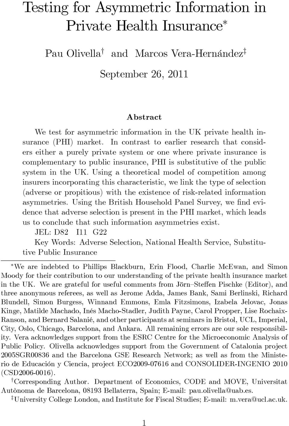 In contrast to earlier research that considers either a purely private system or one where private insurance is complementary to public insurance, PHI is substitutive of the public system in the UK.