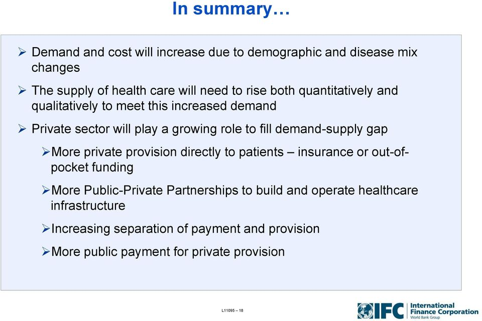 gap More private provision directly to patients insurance or out-ofpocket funding More Public-Private Partnerships to build and