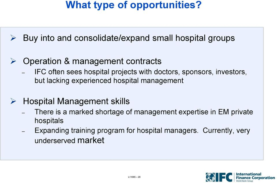 hospital projects with doctors, sponsors, investors, but lacking experienced hospital management Hospital