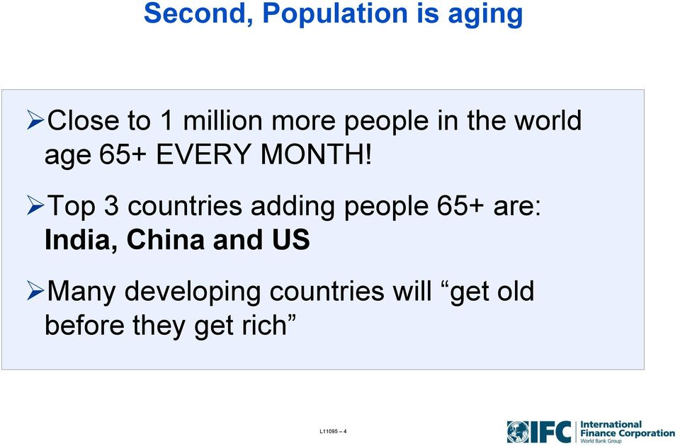 Top 3 countries adding people 65+ are: India, China