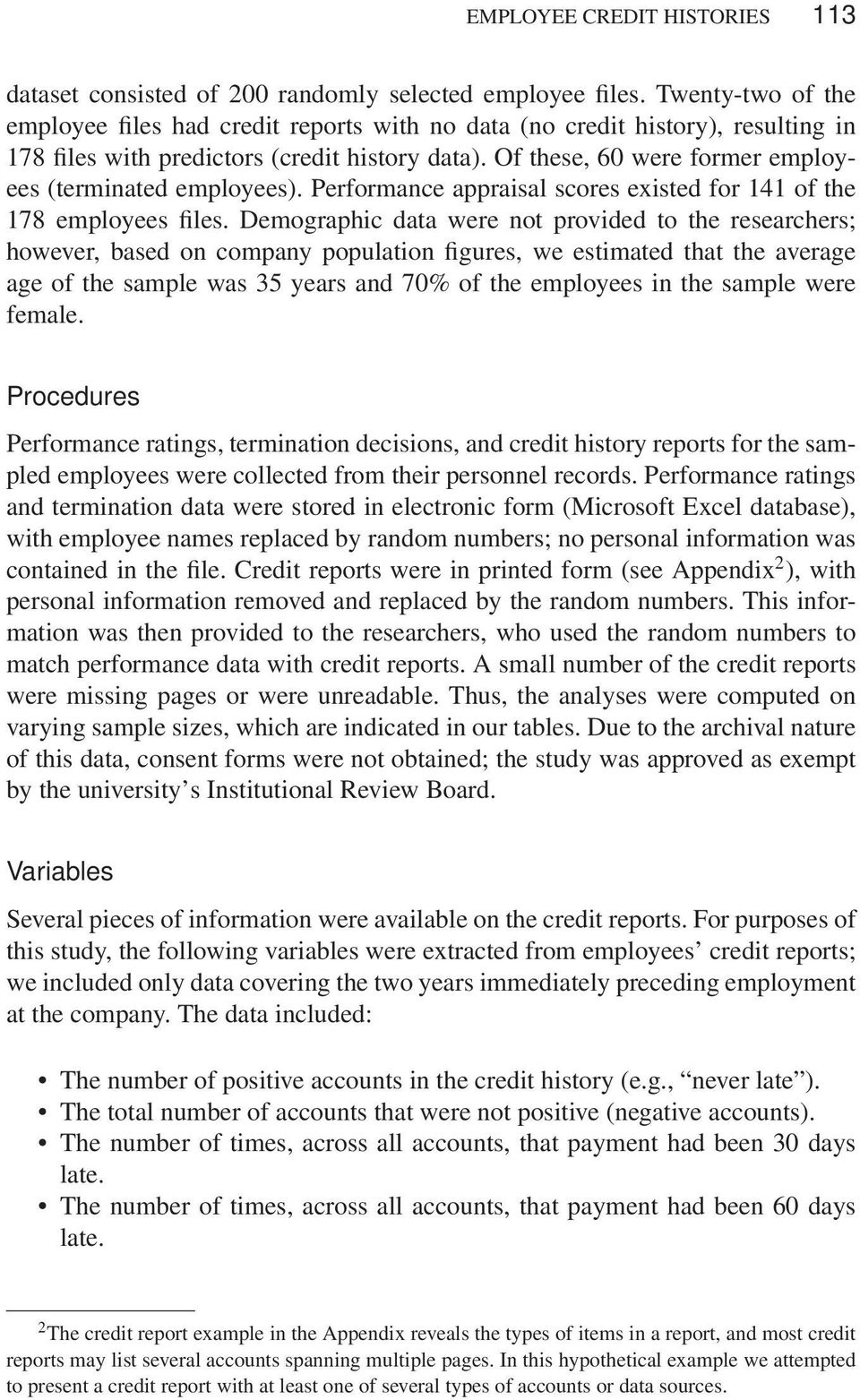 Of these, 60 were former employees (terminated employees). Performance appraisal scores existed for 141 of the 178 employees files.