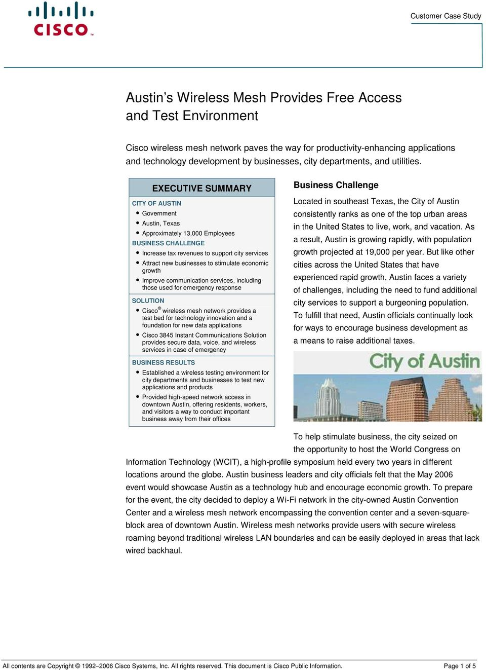 EXECUTIVE SUMMARY CITY OF AUSTIN Government Austin, Texas Approximately 13,000 Employees BUSINESS CHALLENGE Increase tax revenues to support city services Attract new businesses to stimulate economic