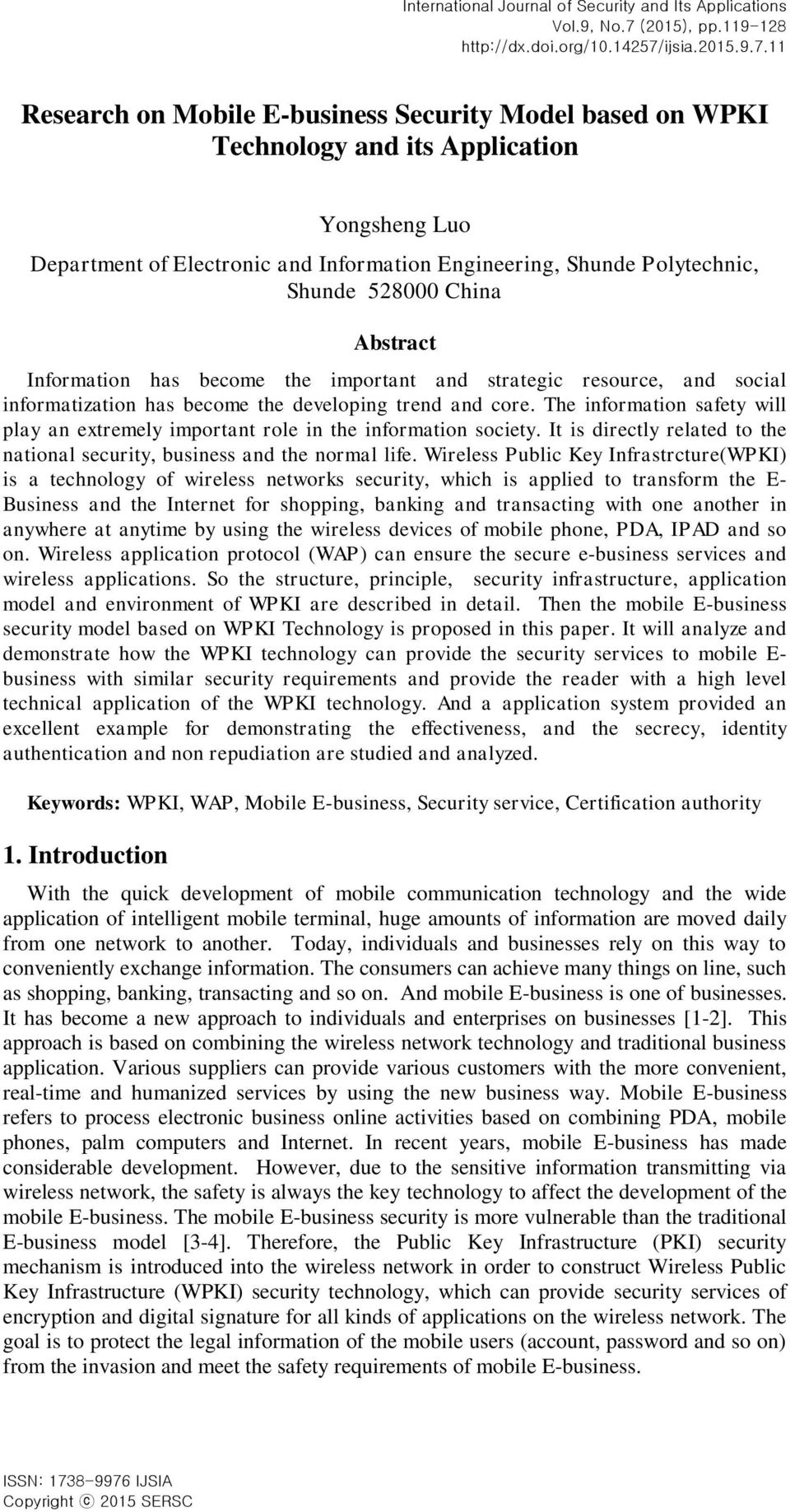 11 Research on Mobile E-business Security Model based on WPKI Technology and its Application Yongsheng Luo Department of Electronic and Information Engineering, Shunde Polytechnic, Shunde 528000