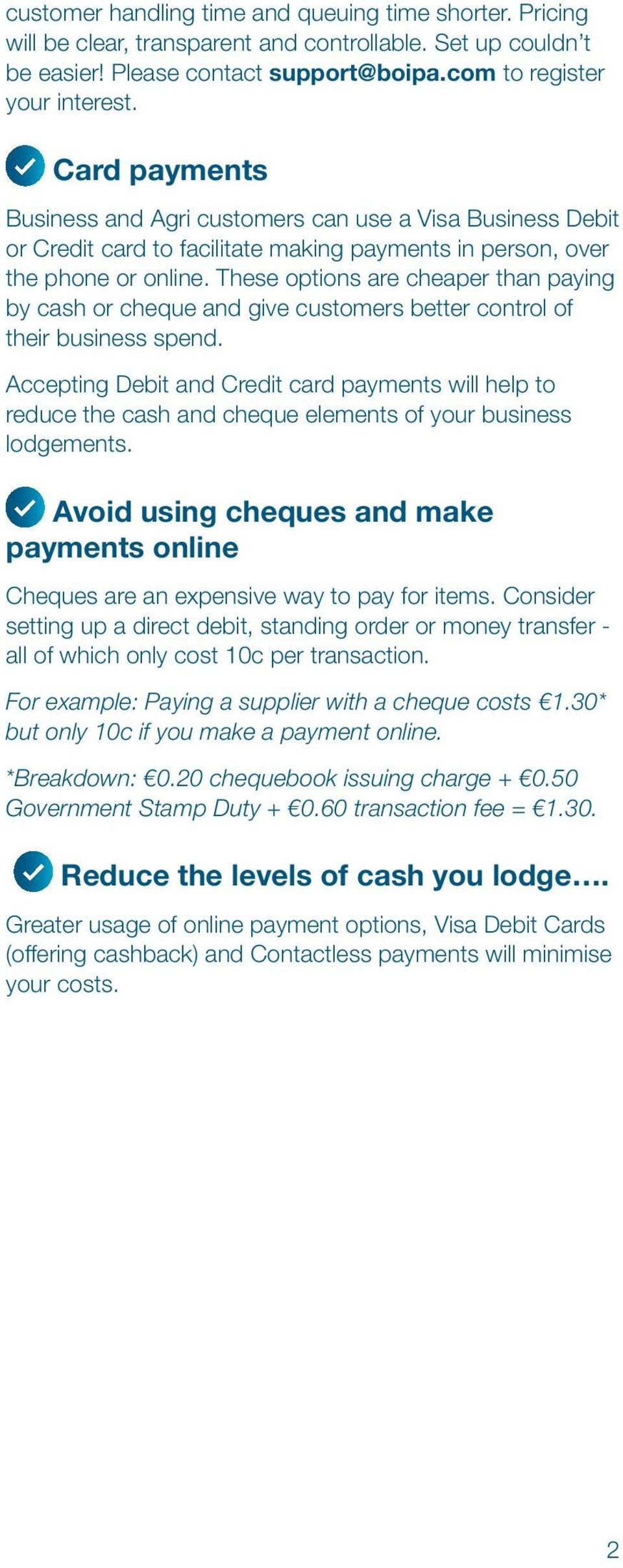 These options are cheaper than paying by cash or cheque and give customers better control of their business spend.