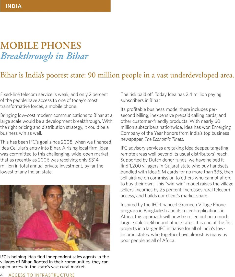Bringing low-cost modern communications to Bihar at a large scale would be a development breakthrough. With the right pricing and distribution strategy, it could be a business win as well.