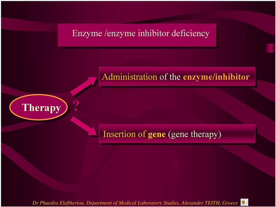 the enzyme/inhibitor Therapy?