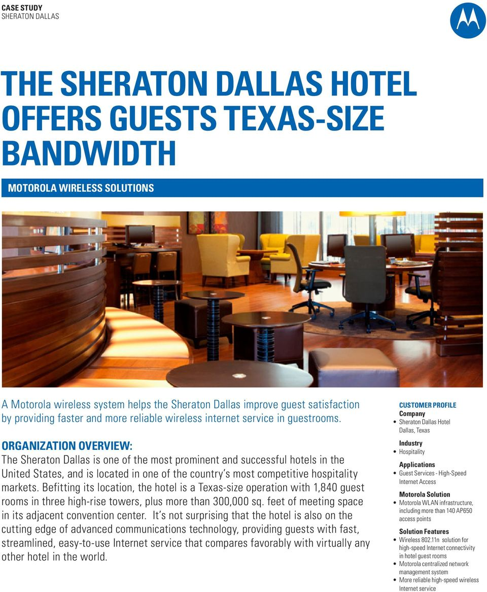 ORGANIZATION OVERVIEW: The Sheraton Dallas is one of the most prominent and successful hotels in the United States, and is located in one of the country s most competitive hospitality markets.