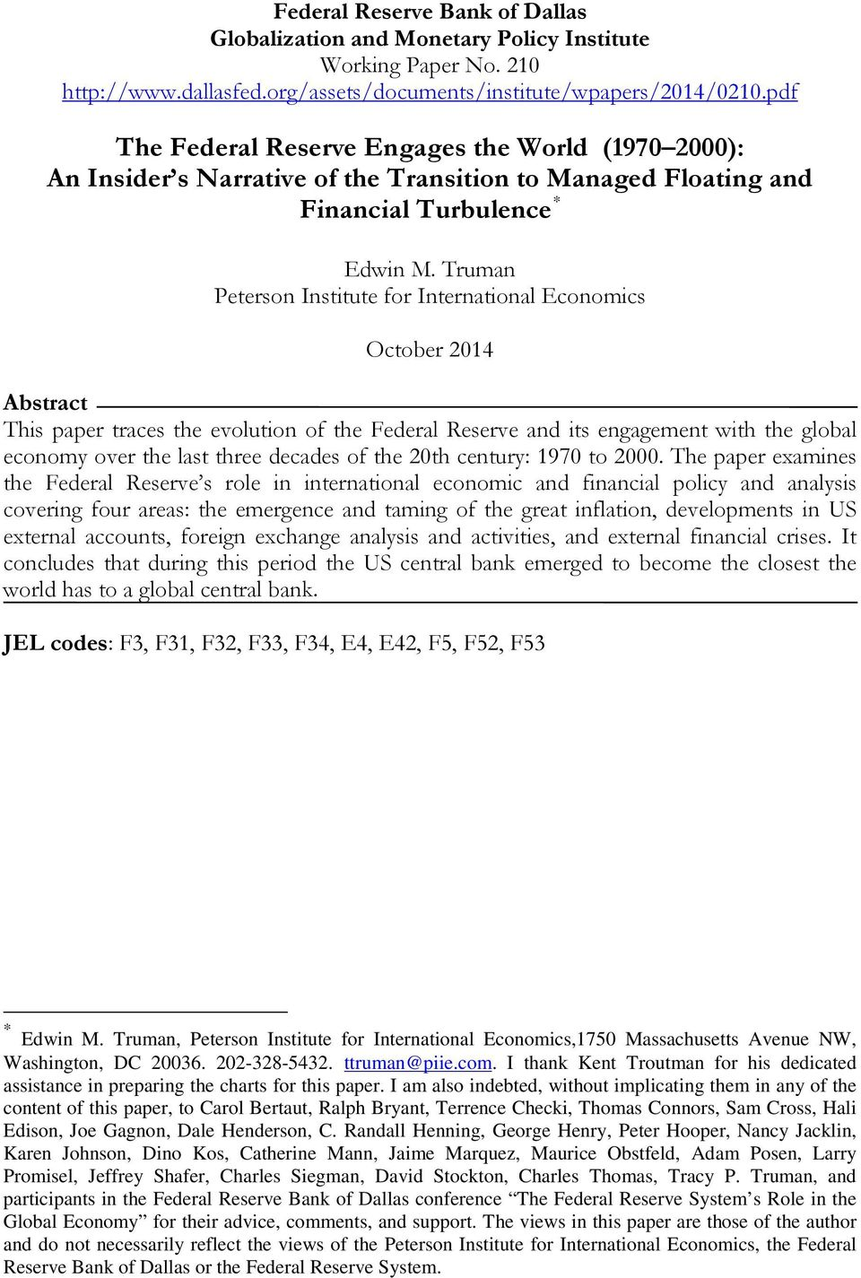 Truman Peterson Institute for International Economics October 2014 Abstract This paper traces the evolution of the Federal Reserve and its engagement with the global economy over the last three