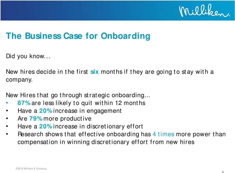 New Hires that go through strategic onboarding 87% are less likely to quit within 12 months Have a 20% increase