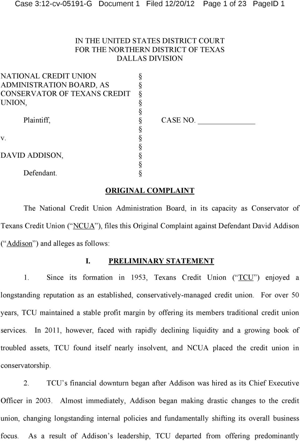 ORIGINAL COMPLAINT The National Credit Union Administration Board, in its capacity as Conservator of Texans Credit Union ( NCUA ), files this Original Complaint against Defendant David Addison (