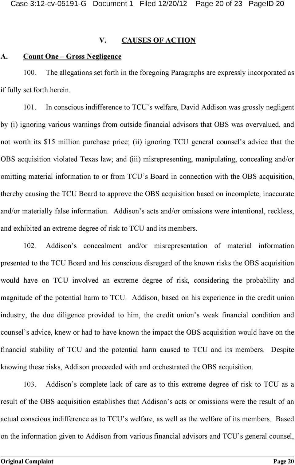 In conscious indifference to TCU s welfare, David Addison was grossly negligent by (i) ignoring various warnings from outside financial advisors that OBS was overvalued, and not worth its $15 million