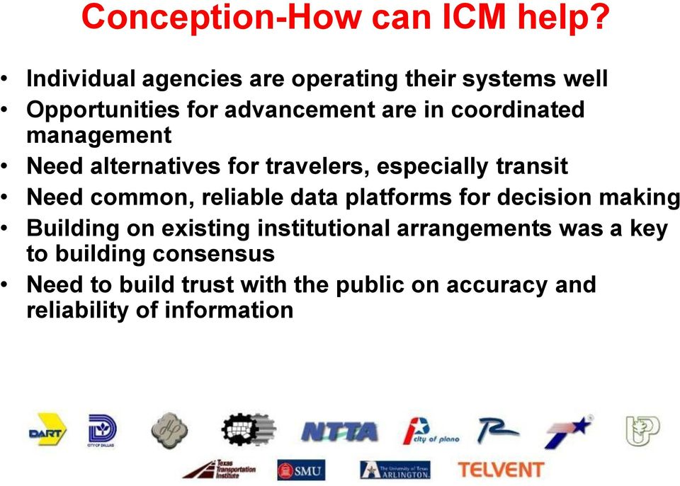 management Need alternatives for travelers, especially transit Need common, reliable data platforms
