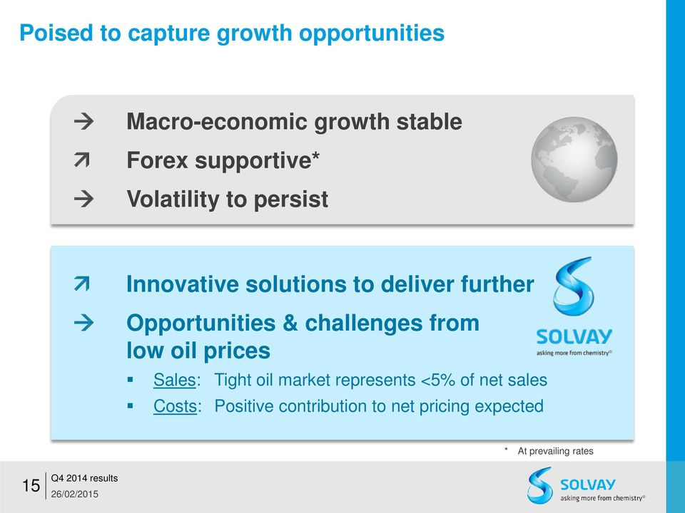 Opportunities & challenges from low oil prices Sales: Tight oil market