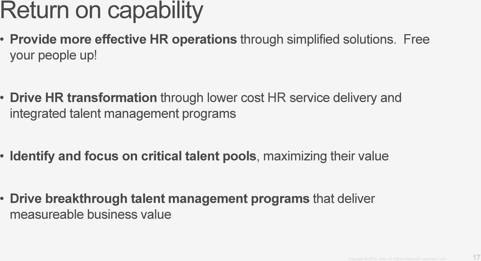 Drive HR transformation through lower cost HR service delivery and integrated talent