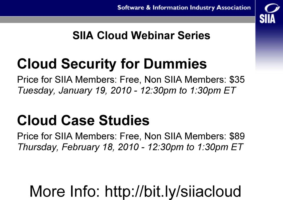 Cloud Case Studies Price for SIIA Members: Free, Non SIIA Members: $89