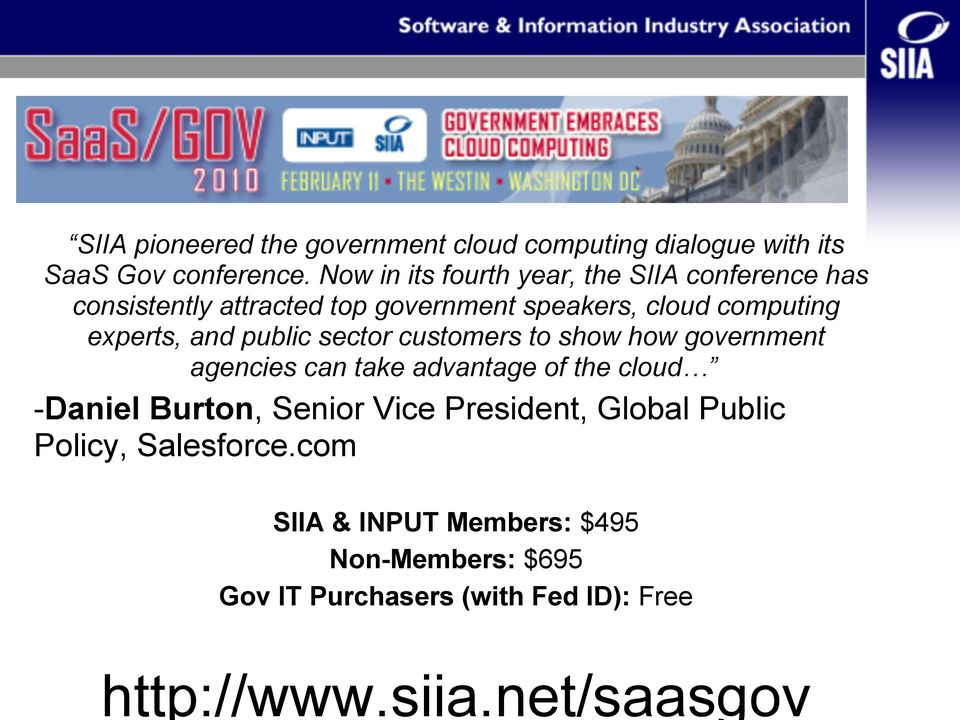 and public sector customers to show how government agencies can take advantage of the cloud -Daniel Burton, Senior Vice