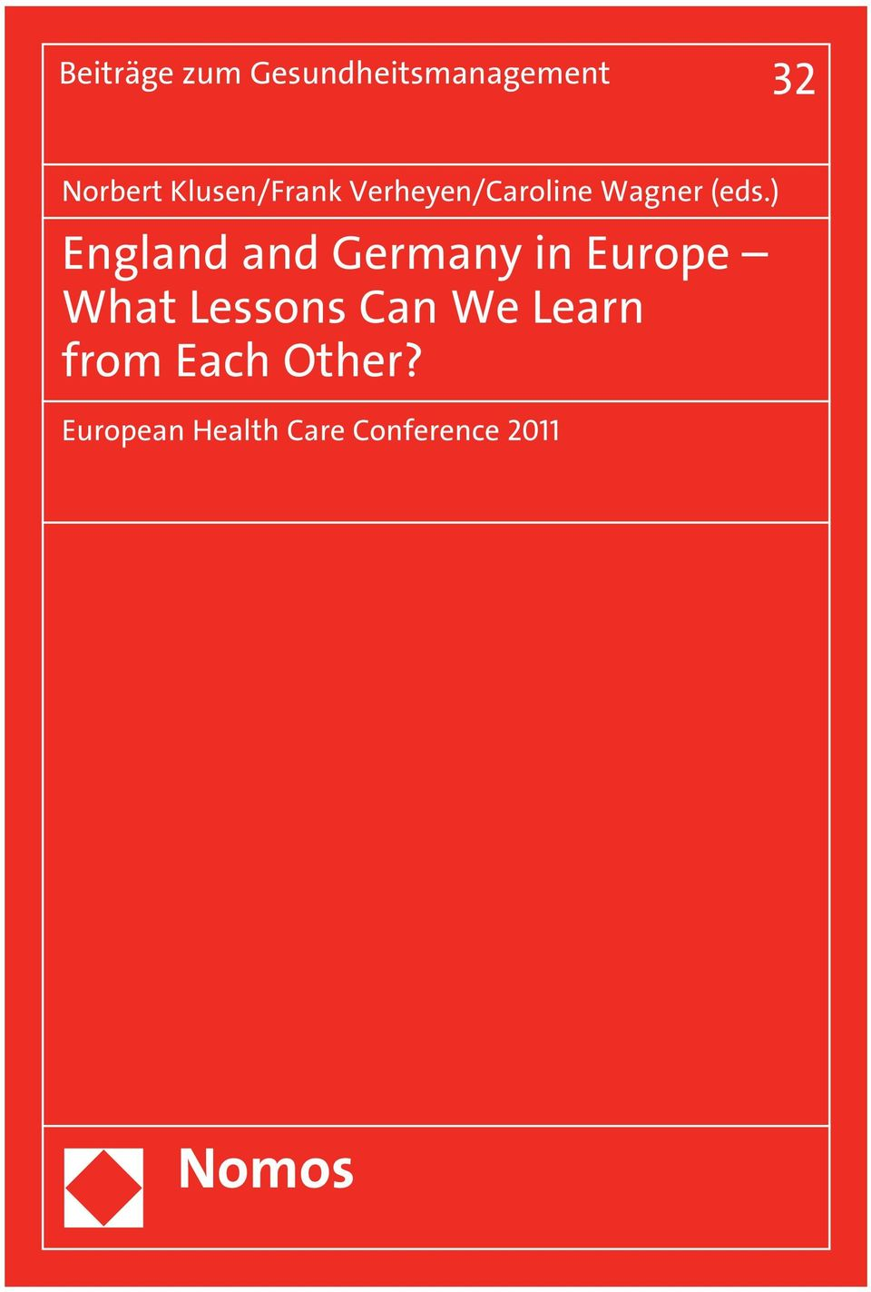 ) England and Germany in Europe What Lessons Can We