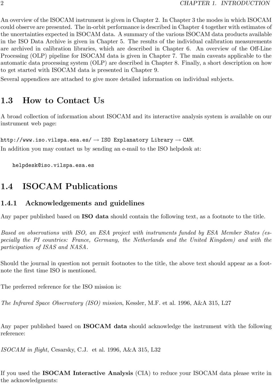 A summary of the various ISOCAM data products available in the ISO Data Archive is given in Chapter 5.