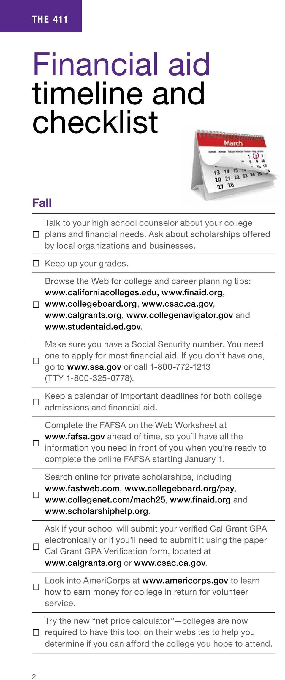 gov and www.studentaid.ed.gov. Make sure you have a Social Security number. You need one to apply for most financial aid. If you don t have one, go to www.ssa.