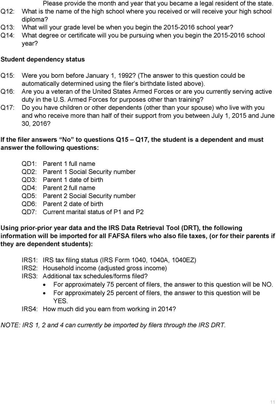 Student dependency status Q15: Were you born before January 1, 1992? (The answer to this question could be automatically determined using the filer s birthdate listed above).