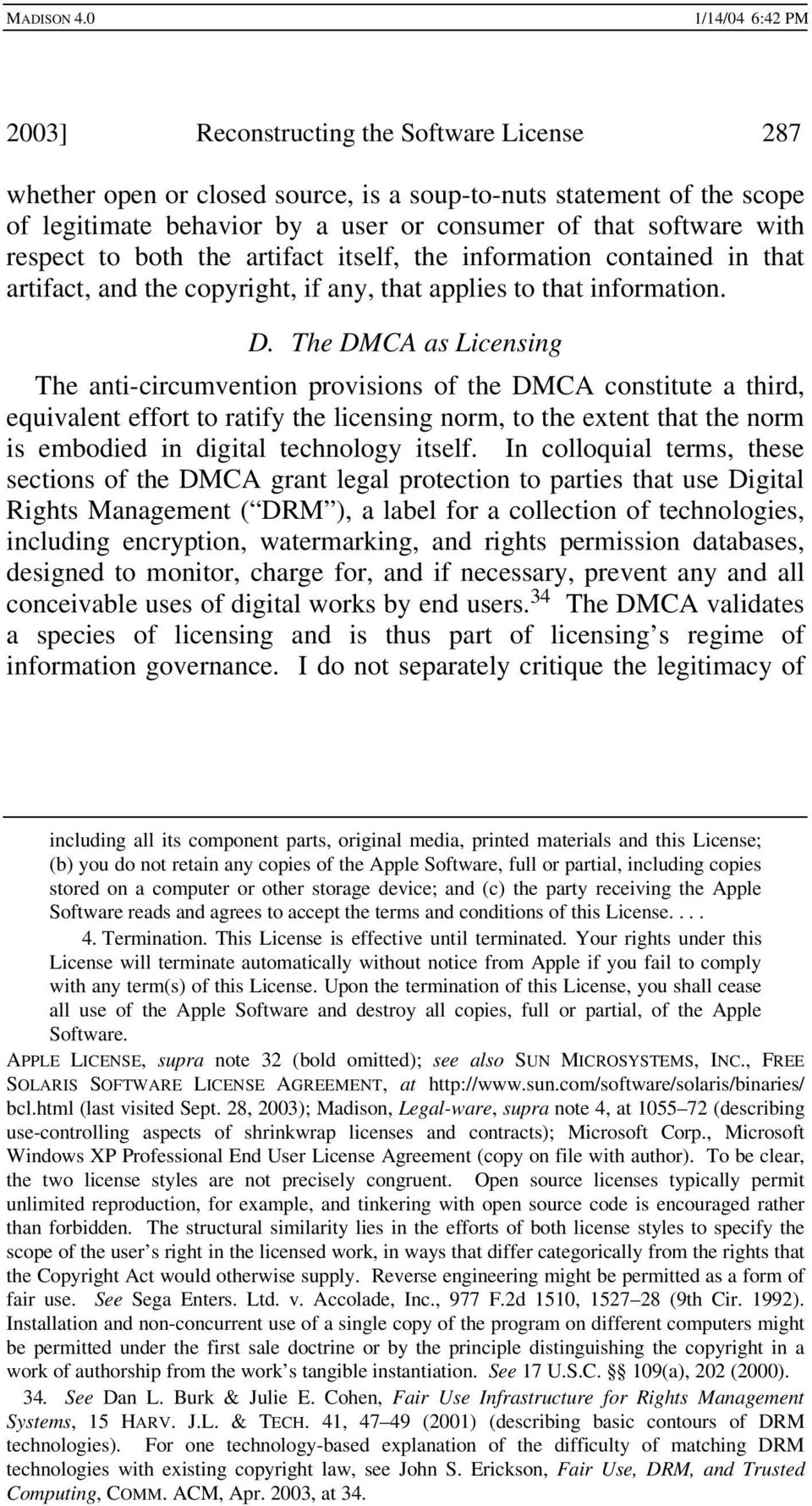 The DMCA as Licensing The anti-circumvention provisions of the DMCA constitute a third, equivalent effort to ratify the licensing norm, to the extent that the norm is embodied in digital technology