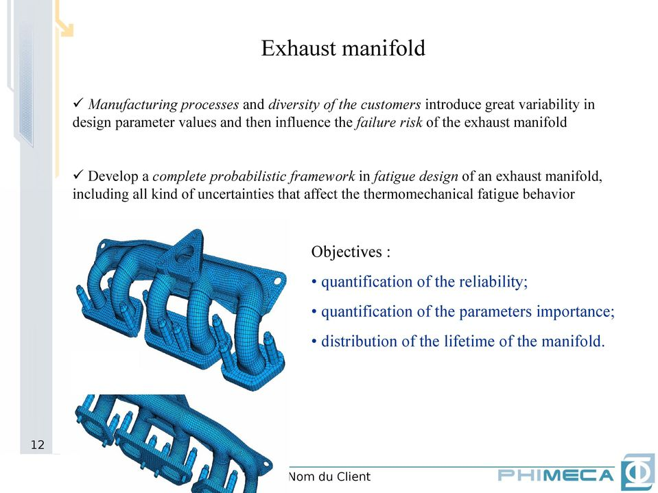 design of an exhaust manifold, including all kind of uncertainties that affect the thermomechanical fatigue behavior