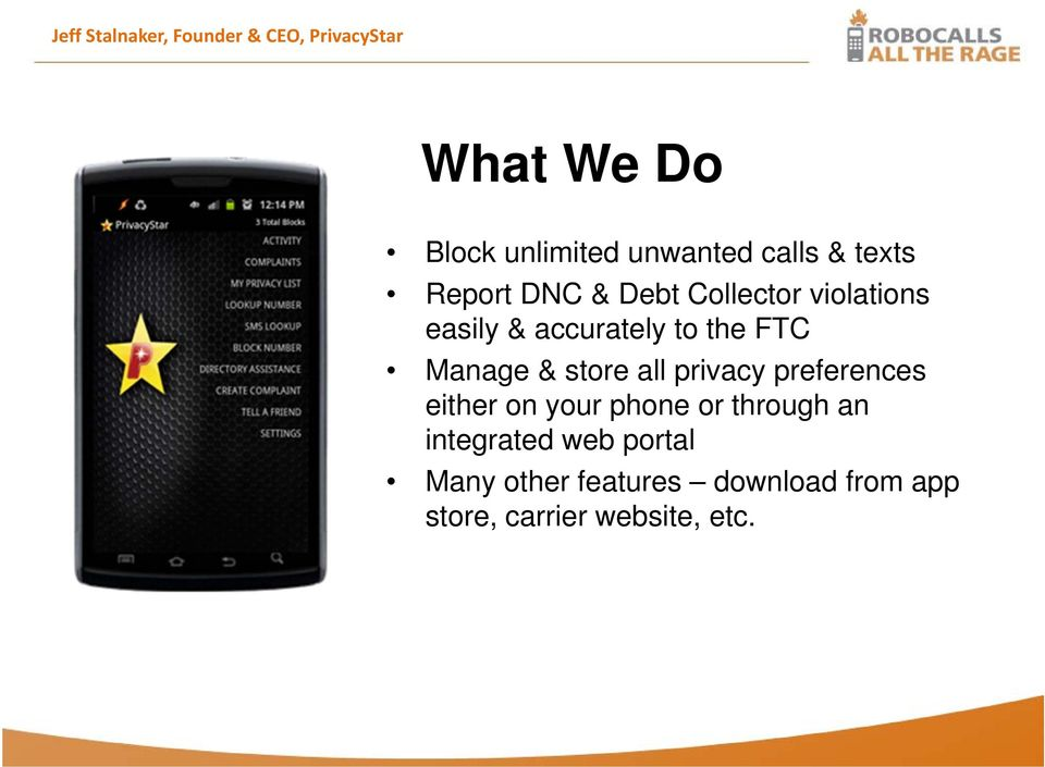 FTC Manage & store all privacy preferences either on your phone or through an