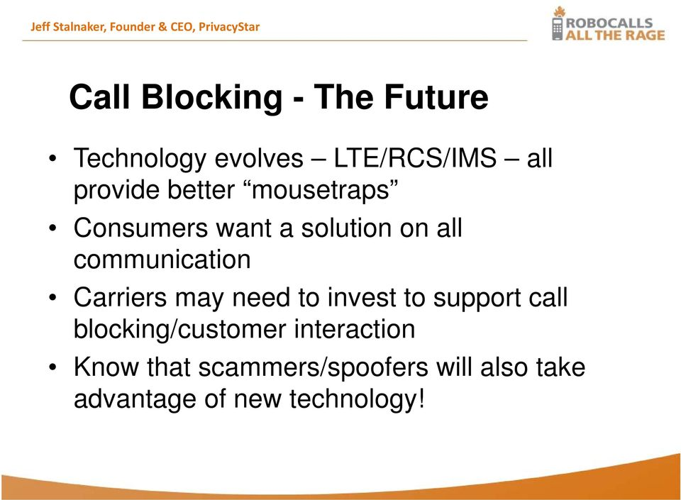 all communication Carriers may need to invest to support call blocking/customer
