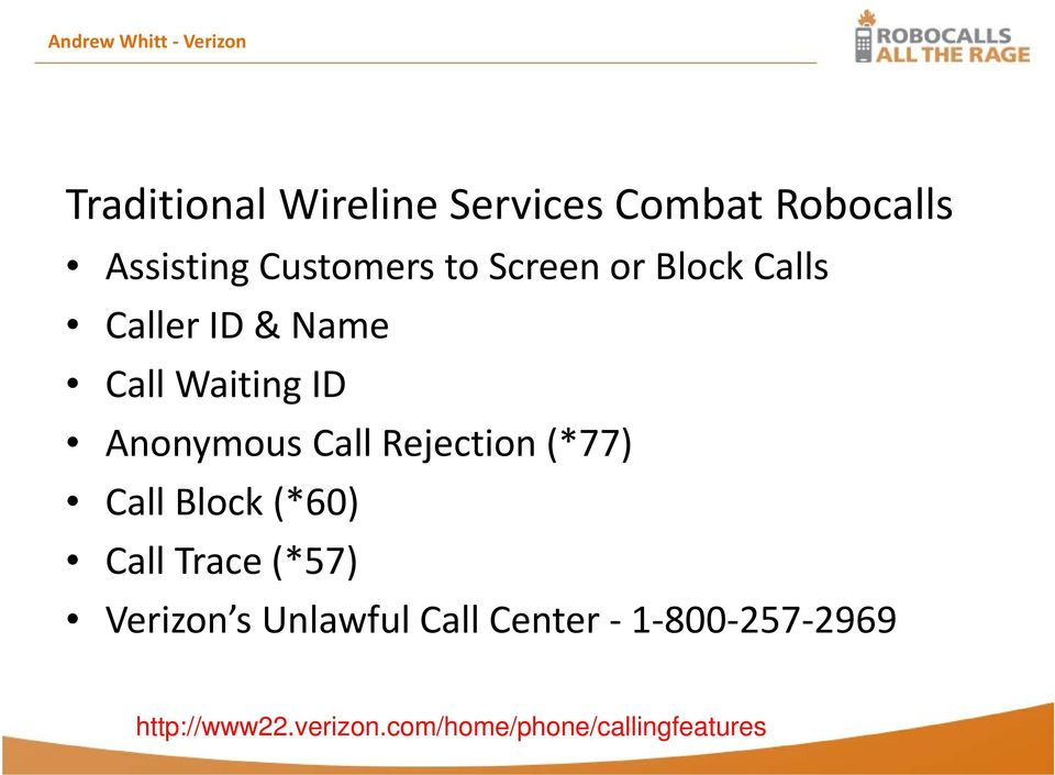 ID Anonymous Call Rejection (*77) Call Block (*60) Call Trace (*57) Verizon