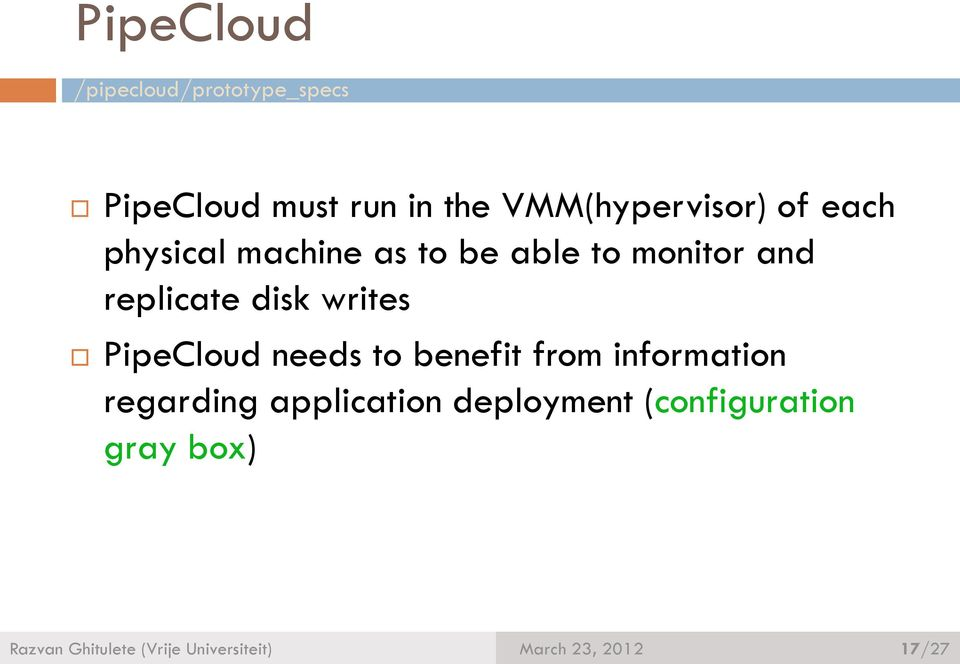 replicate disk writes PipeCloud needs to benefit from information