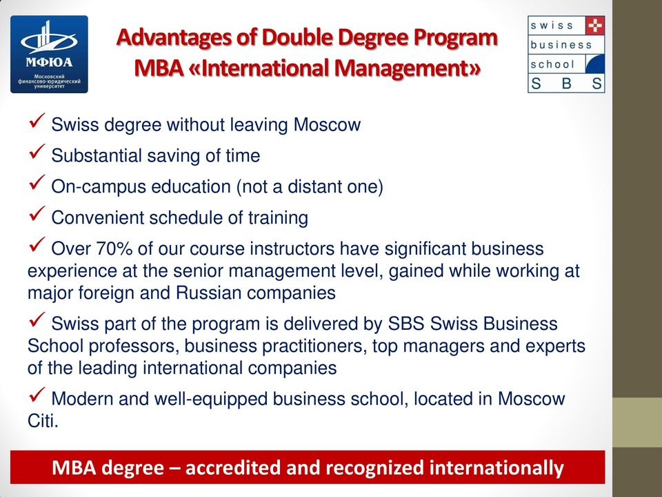 foreign and Russian companies Swiss part of the program is delivered by SBS Swiss Business School professors, business practitioners, top managers and