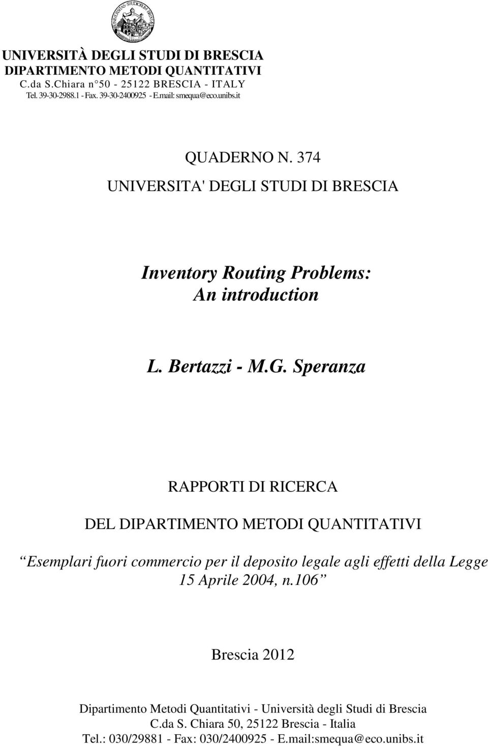 I STUDI DI BRESCIA Inventory Routing Problems: An introduction L. Bertazzi - M.G.