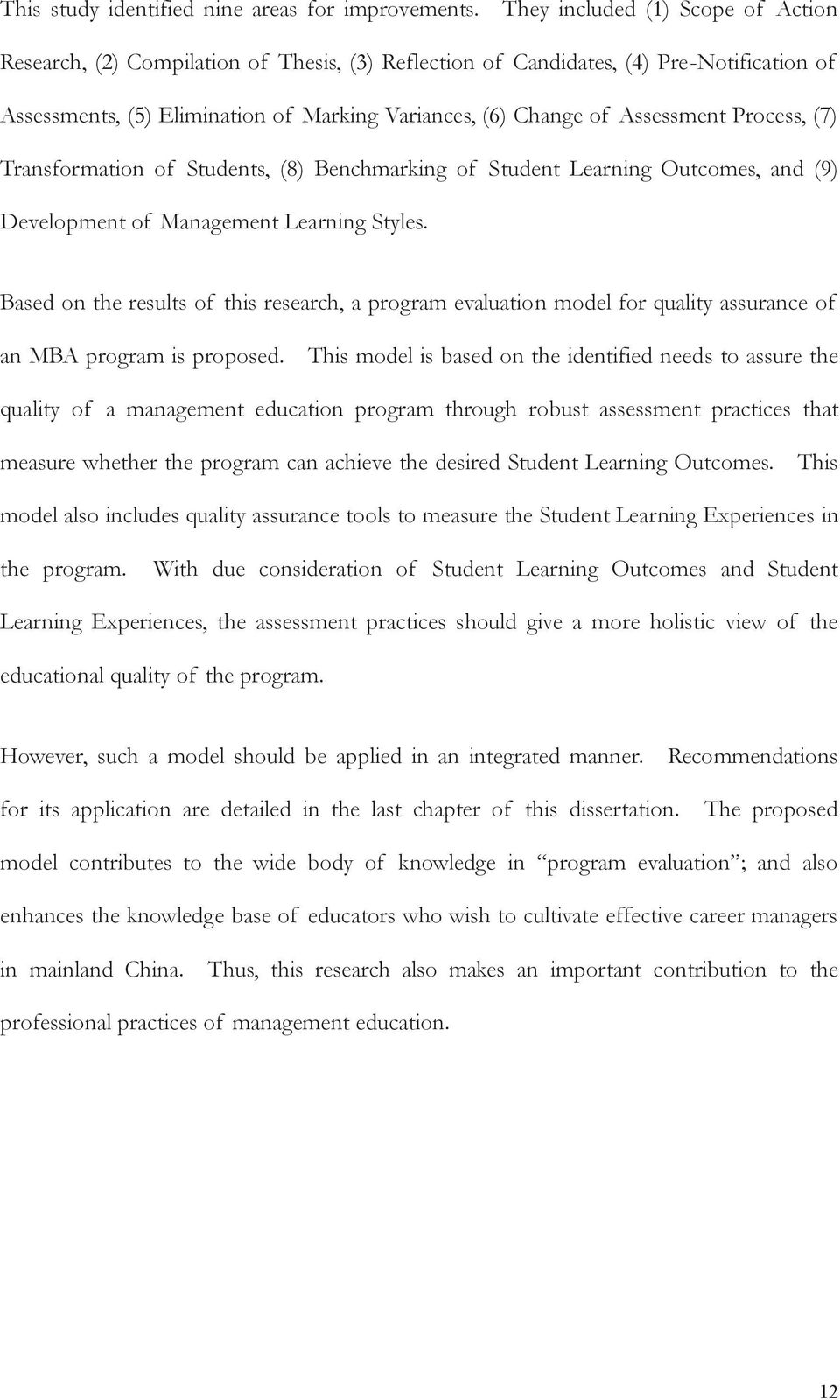 Assessment Process, (7) Transformation of Students, (8) Benchmarking of Student Learning Outcomes, and (9) Development of Management Learning Styles.