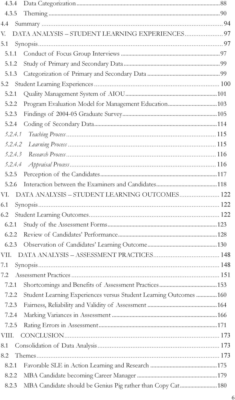 .. 103 5.2.3 Findings of 2004-05 Graduate Survey... 105 5.2.4 Coding of Secondary Data... 114 5.2.4.1 Teaching Process... 115 5.2.4.2 Learning Process... 115 5.2.4.3 Research Process... 116 5.2.4.4 Appraisal Process.