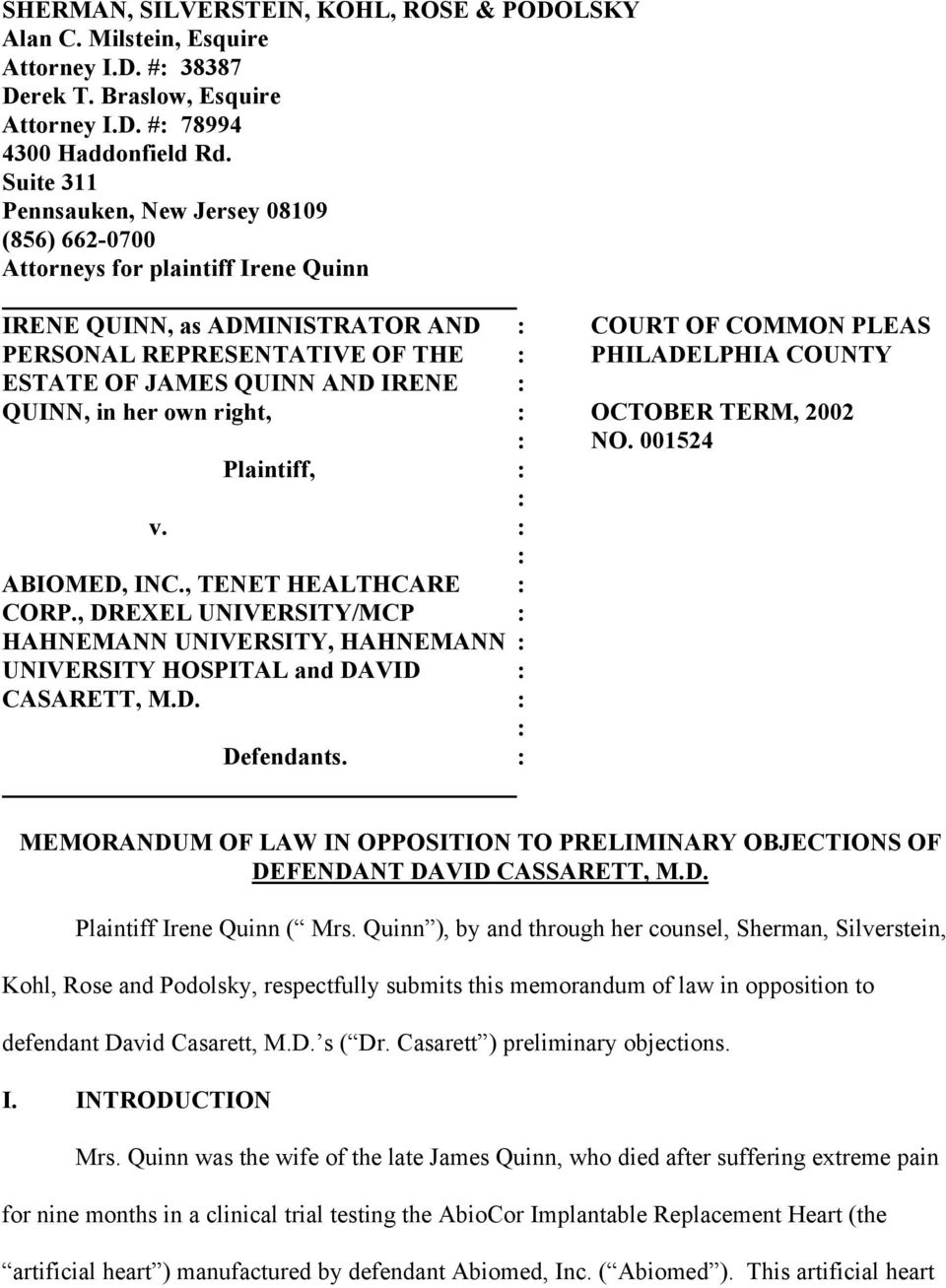 COUNTY ESTATE OF JAMES QUINN AND IRENE : QUINN, in her own right, : OCTOBER TERM, 2002 : NO. 001524 Plaintiff, : : v. : : ABIOMED, INC., TENET HEALTHCARE : CORP.