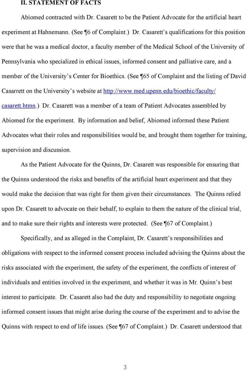 consent and palliative care, and a member of the University s Center for Bioethics. (See 65 of Complaint and the listing of David Casarrett on the University s website at http://www.med.upenn.