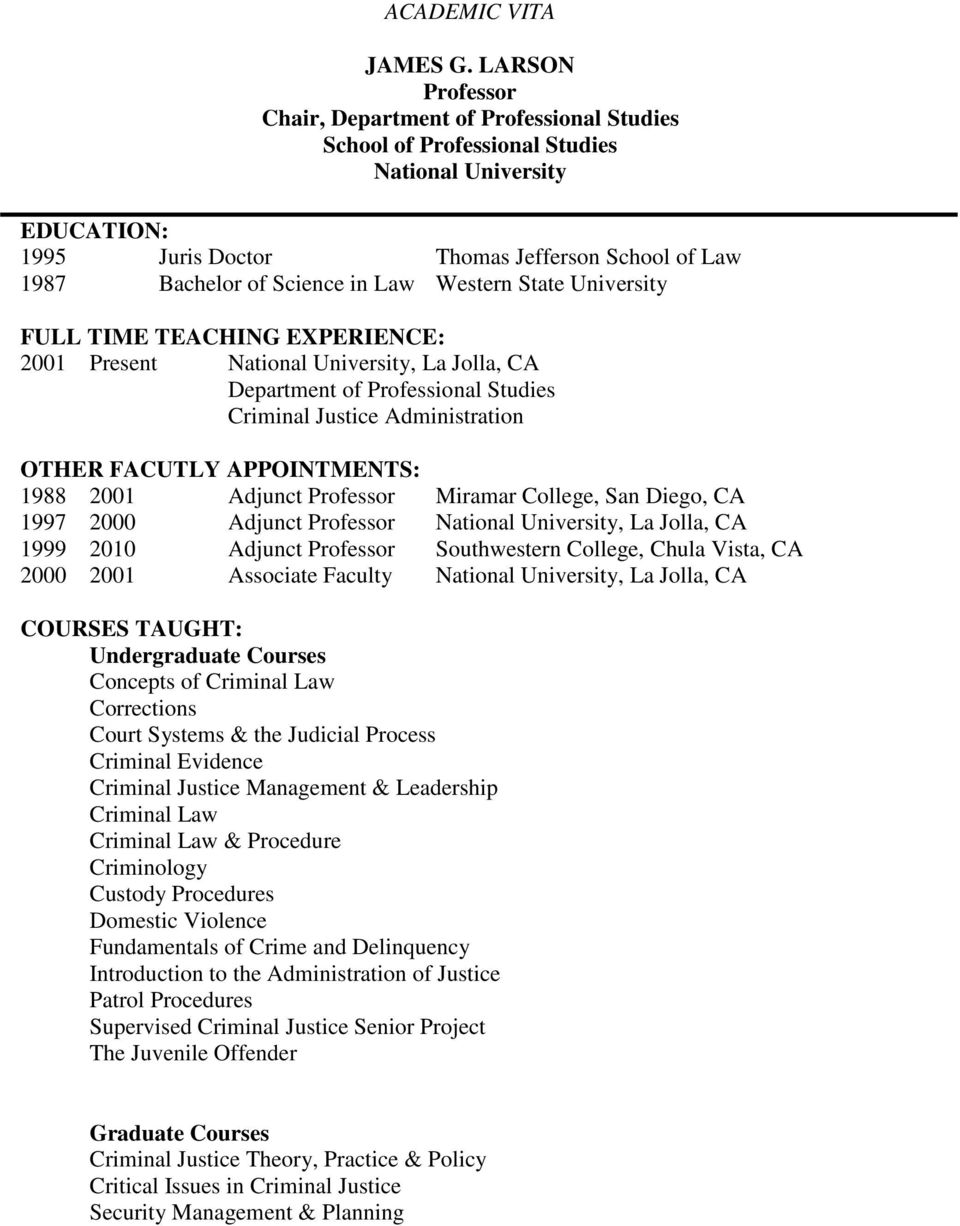 Law Western State University FULL TIME TEACHING EXPERIENCE: 2001 Present National University, La Jolla, CA Department of Professional Studies Criminal Justice Administration OTHER FACUTLY