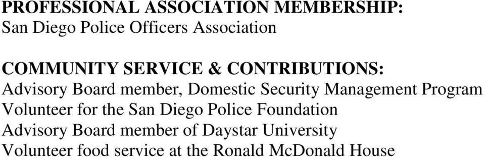 Management Program Volunteer for the San Diego Police Foundation Advisory