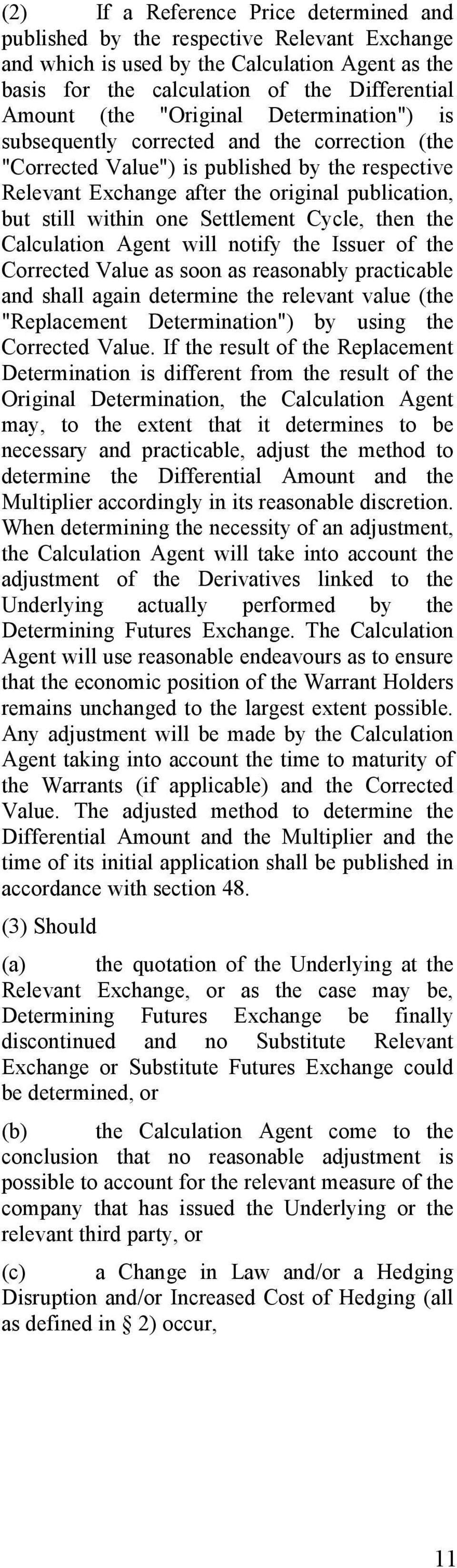 "then the Calculation Agent will notify the Issuer of the Corrected Value as soon as reasonably practicable d shall again determine the relevt value (the ""eplacement Determination"") by using the"