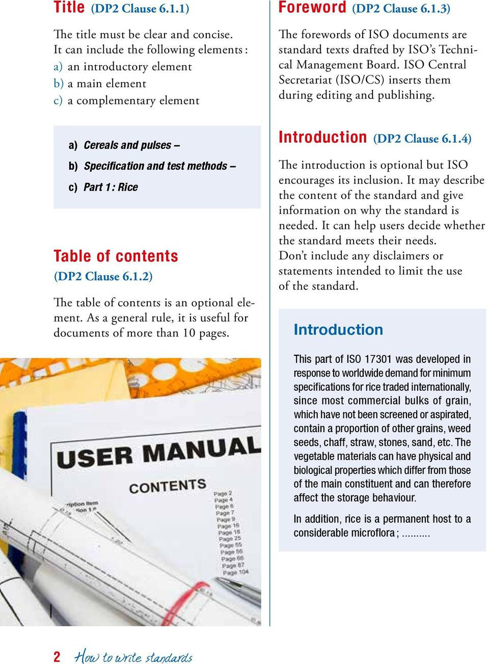 As a general rule, it is useful for documents of more than 10 pages. Introduction (DP2 Clause 6.1.4) The introduction is optional but ISO encourages its inclusion.