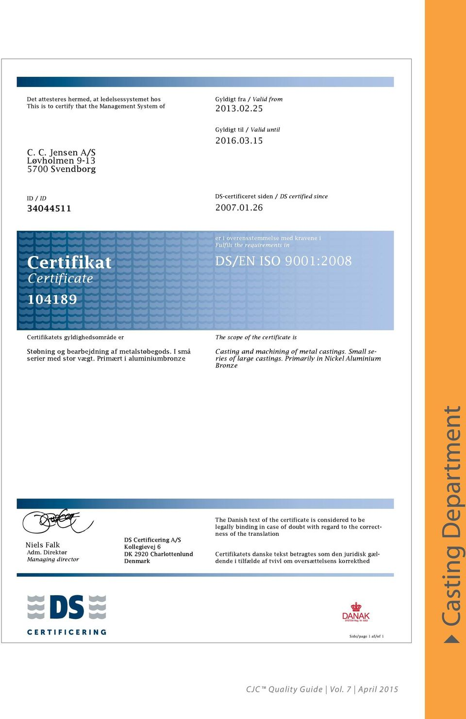 .03.15 ID / ID 34044511 DS-certificeret siden / DS certified since 2007.01.