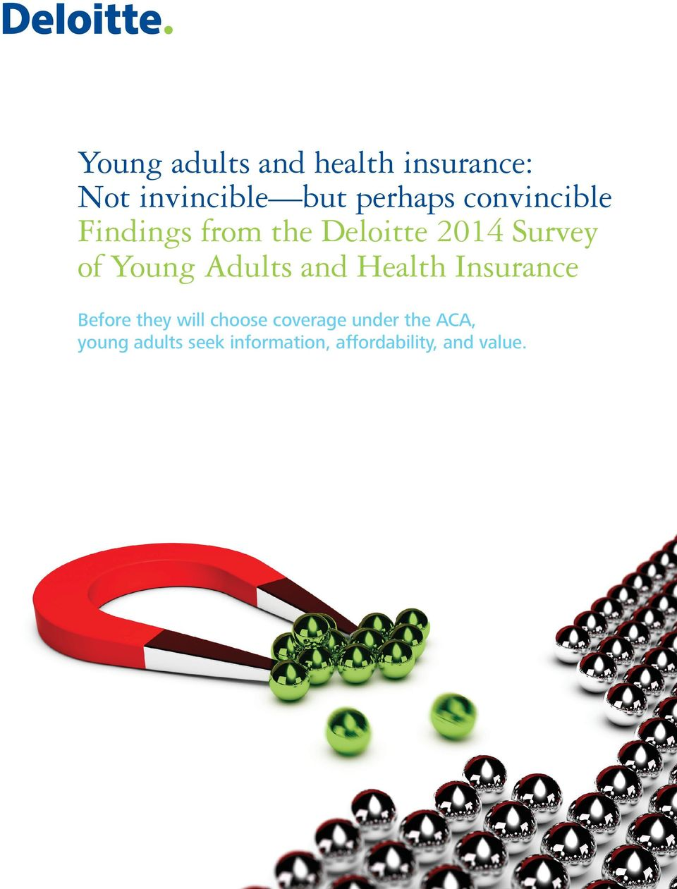 Adults and Health Insurance Before they will choose coverage