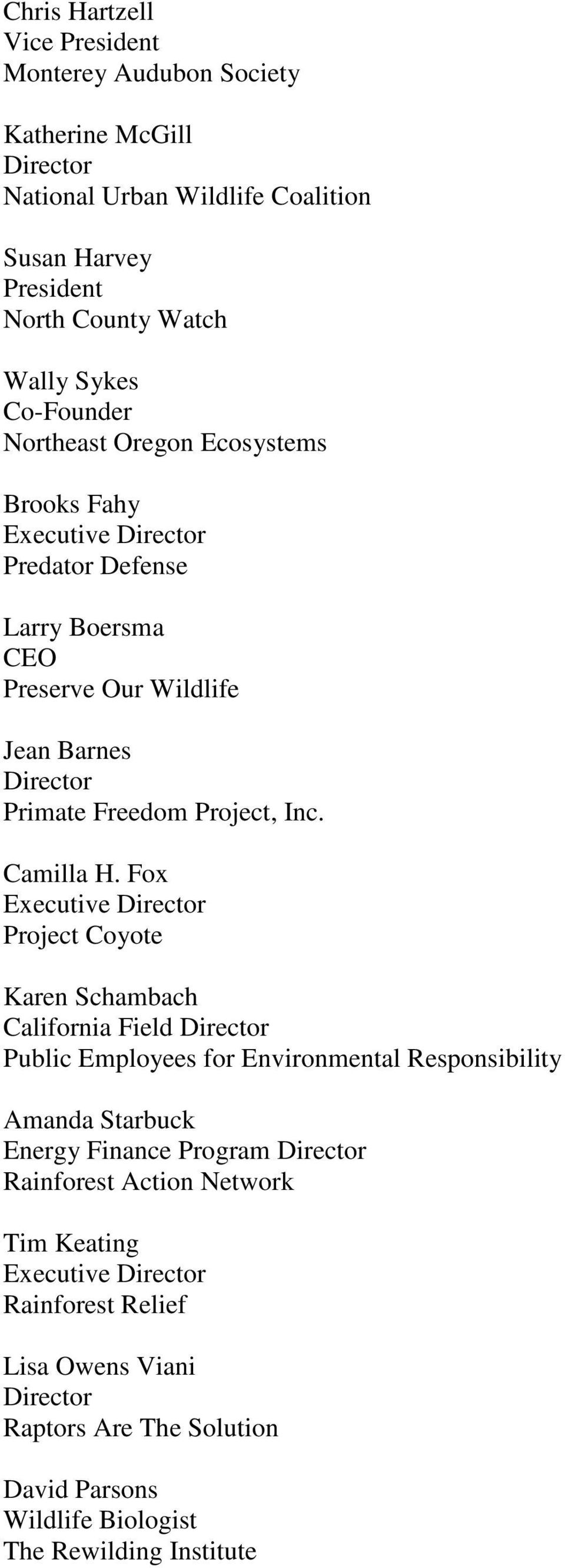 Fox Project Coyote Karen Schambach California Field Director Public Employees for Environmental Responsibility Amanda Starbuck Energy Finance Program Director