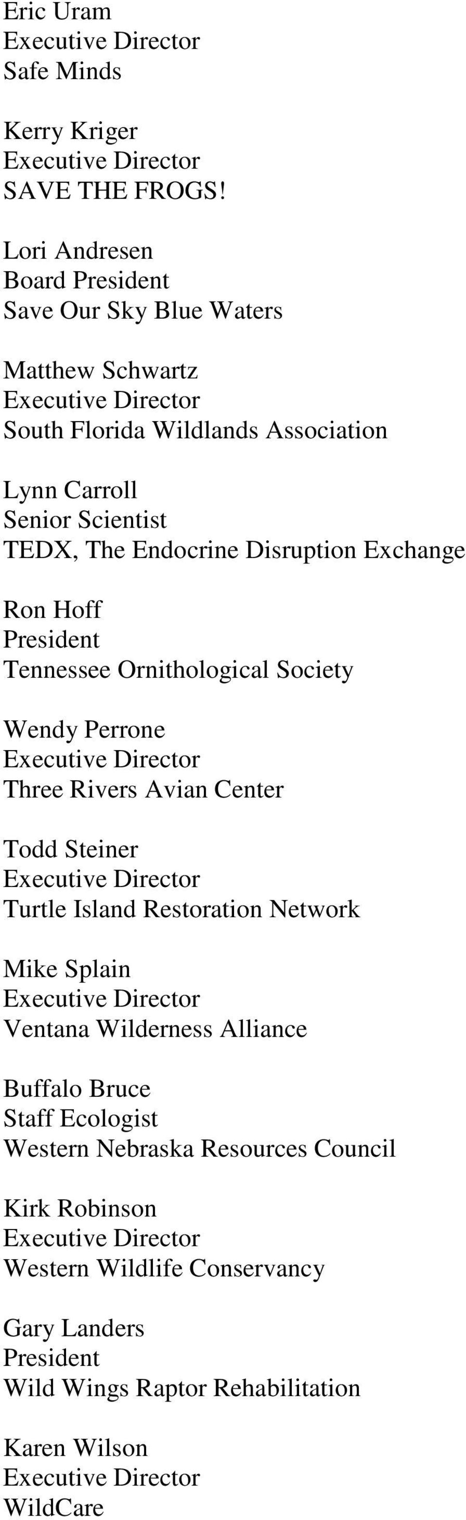 Endocrine Disruption Exchange Ron Hoff Tennessee Ornithological Society Wendy Perrone Three Rivers Avian Center Todd Steiner Turtle Island