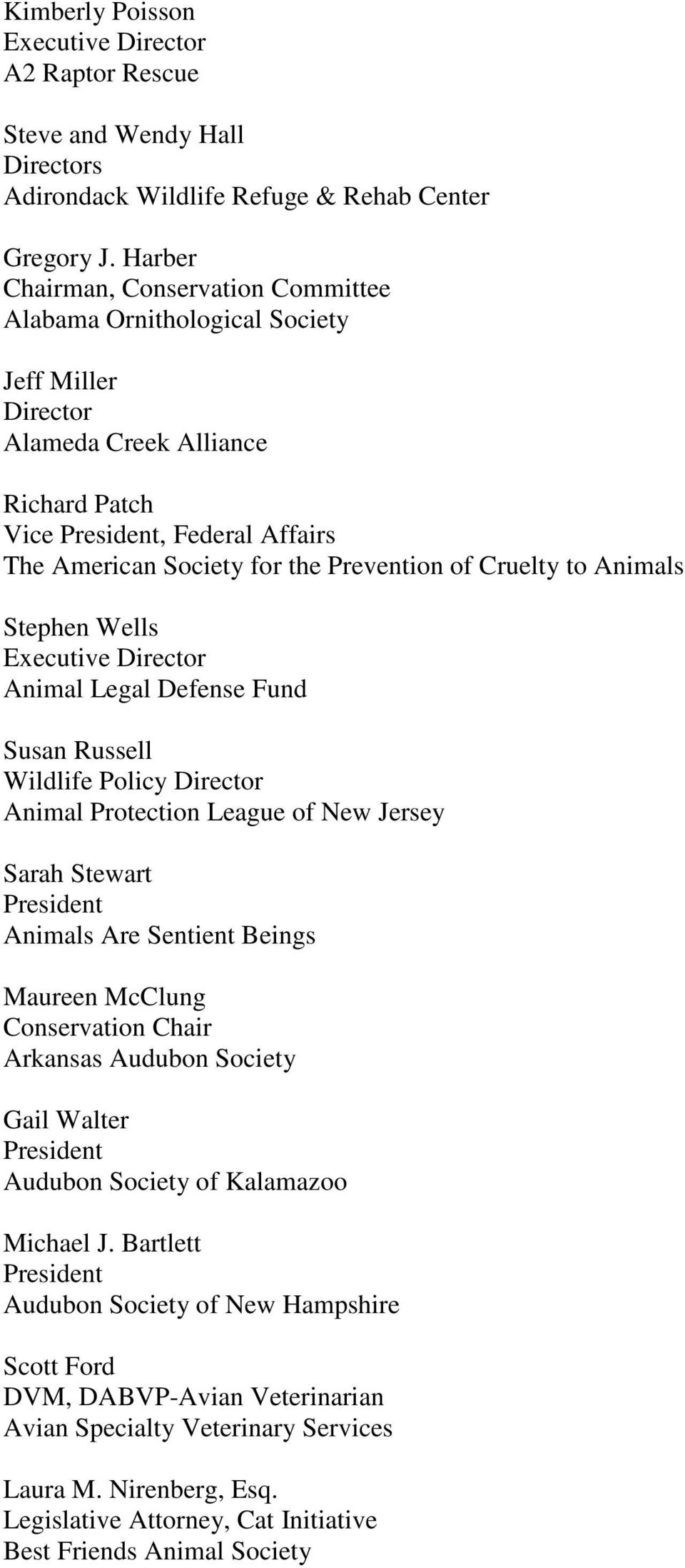Cruelty to Animals Stephen Wells Animal Legal Defense Fund Susan Russell Wildlife Policy Director Animal Protection League of New Jersey Sarah Stewart Animals Are Sentient Beings Maureen McClung