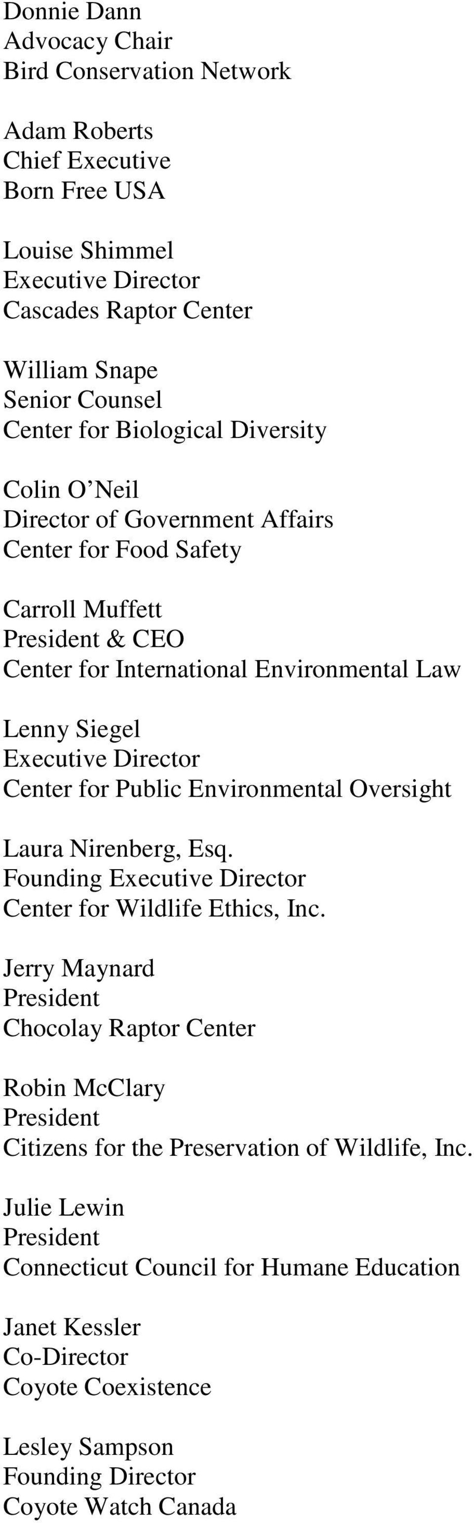for Public Environmental Oversight Laura Nirenberg, Esq. Founding Center for Wildlife Ethics, Inc.