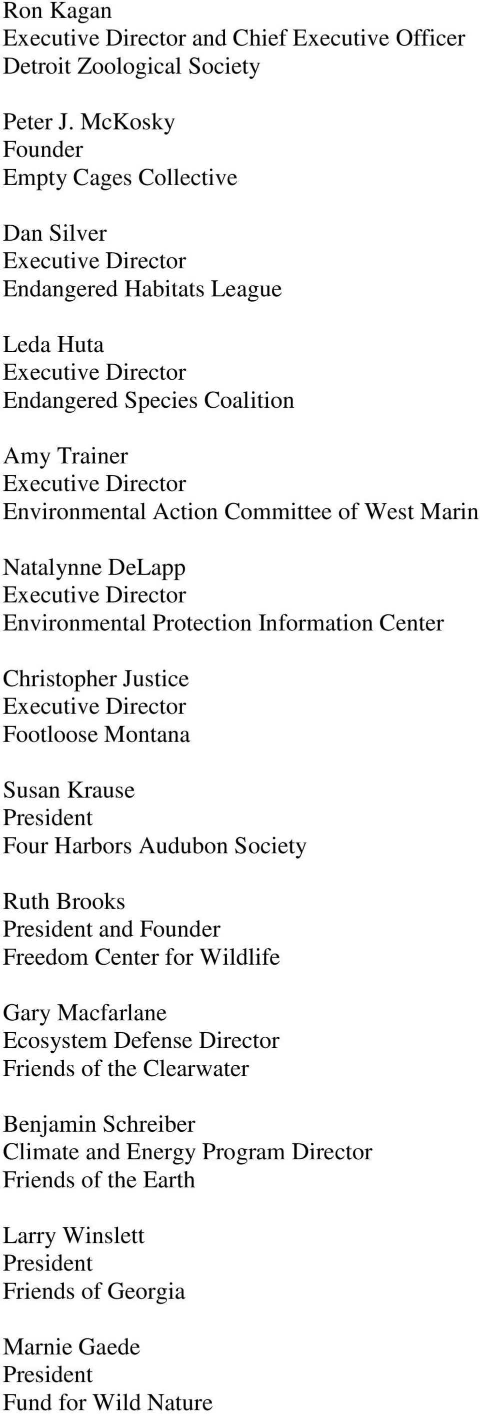 West Marin Natalynne DeLapp Environmental Protection Information Center Christopher Justice Footloose Montana Susan Krause Four Harbors Audubon Society Ruth