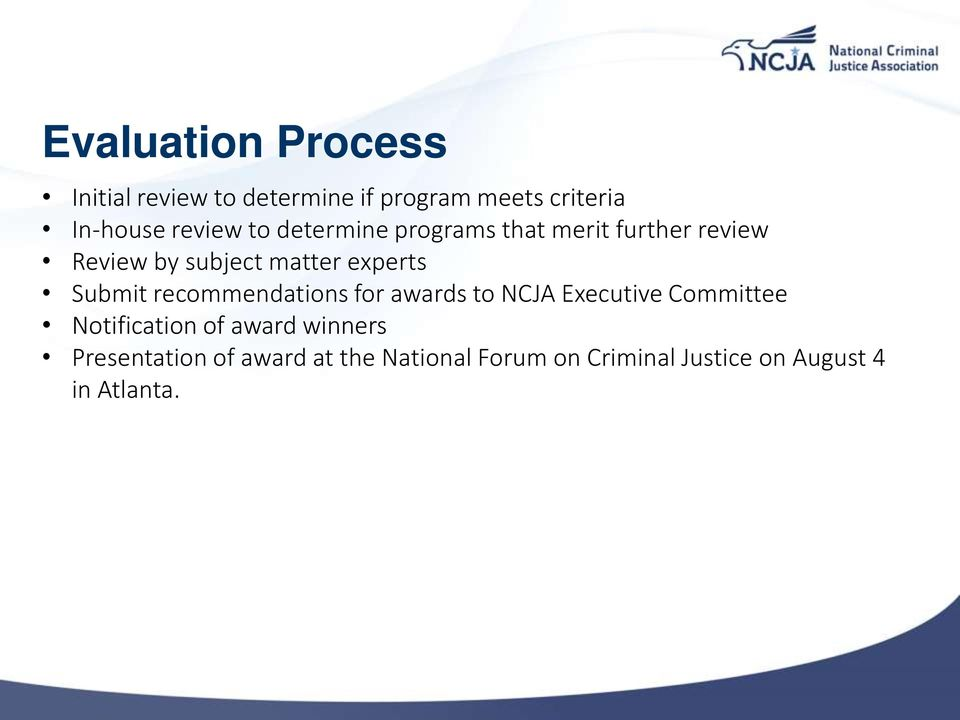 Submit recommendations for awards to NCJA Executive Committee Notification of award